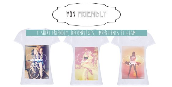 Nouveau : découvrez les T-Shirts Mon Friendly