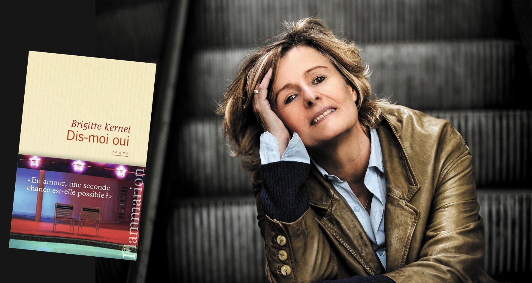 «Dis-moi oui», le nouveau roman de Brigitte Kernel sort aujourd'hui