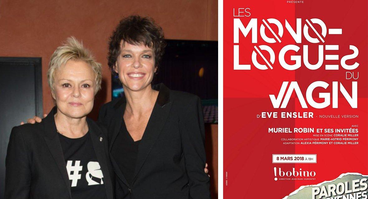 Le 8 mars au théâtre Bobino, Les Monologues du vagin avec Muriel Robin, Anne Le Nen et Carole Bouquet
