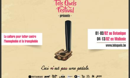Belgique : Festival Tels Quels jusqu'au 13 février