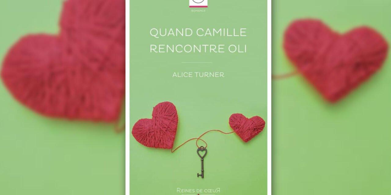 Alice Turner nous présente son premier roman, Quand Camille Rencontre Oli